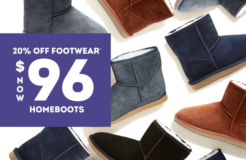 20% Off Footwear^ Homeboots Now $96